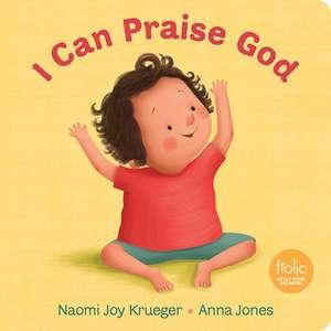 I Can Praise God de Naomi J. Krueger