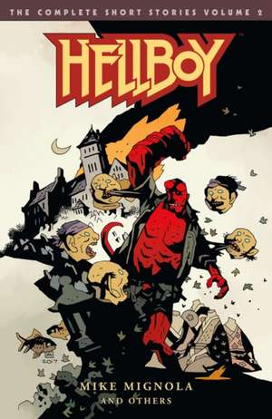 Hellboy: The Complete Short Stories Volume 2 de Mike Mignola