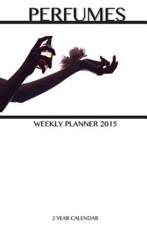Perfumes Weekly Planner 2015 de Sam Hub