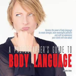 A Photographer's Guide to Body Language