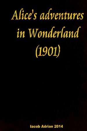 Alice's Adventures in Wonderland (1901) de Iacob Adrian