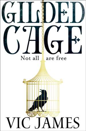Gilded Cage de Vic James