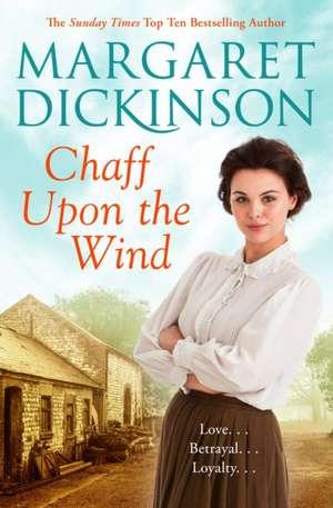 Chaff Upon the Wind de Margaret Dickinson
