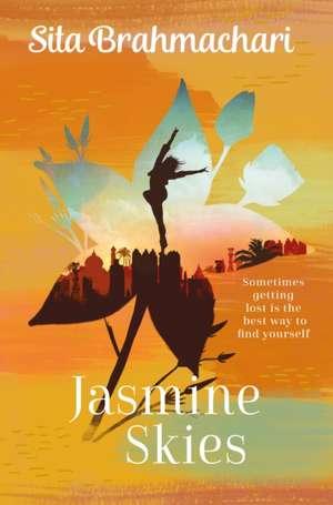 Jasmine Skies de Sita Brahmachari
