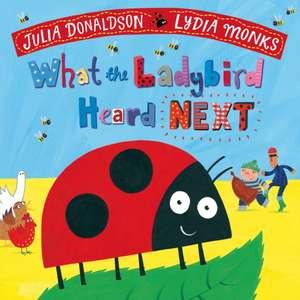What the Ladybird Heard Next de Julia Donaldson