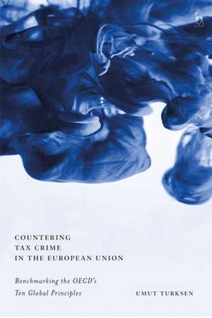 Countering Tax Crime in the European Union: Benchmarking the OECD's Ten Global Principles de Umut Turksen