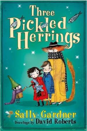 The Fairy Detective Agency: Three Pickled Herrings de Sally Gardner