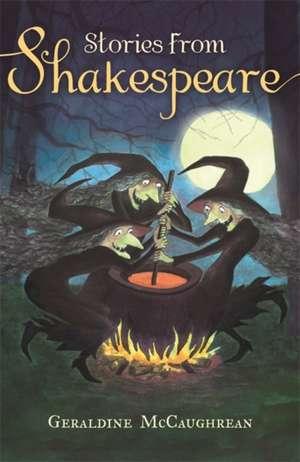 Stories from Shakespeare de Geraldine McCaughrean