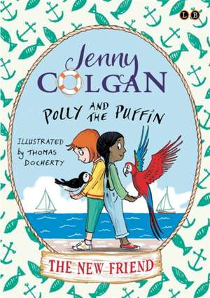 Polly and the Puffin: The New Friend de Jenny Colgan