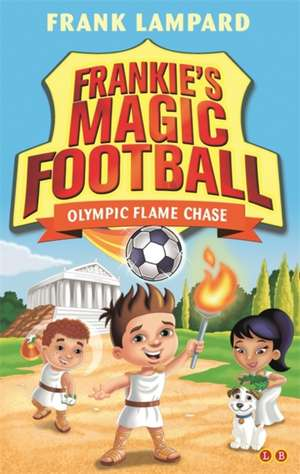 Lampard, F: Frankie's Magic Football: Olympic Flame Chase imagine