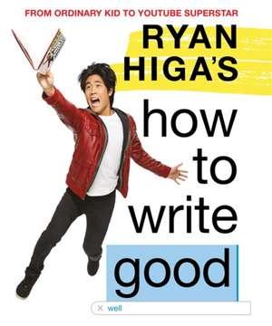 Ryan Higa's How to Write Good de Ryan Higa