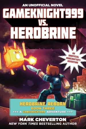 Gameknight999 vs. Herobrine: Herobrine Reborn Book Three: A Gameknight999 Adventure: An Unofficial Minecrafter's Adventure de Mark Cheverton