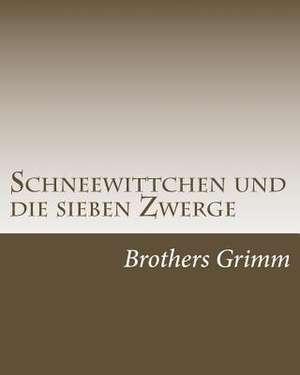 Schneewittchen Und Die Sieben Zwerge de Brothers Grimm