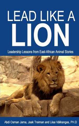 Lead Like a Lion de Abdi Osman Jama