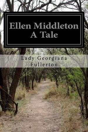 Ellen Middleton a Tale de Lady Georgiana Fullerton