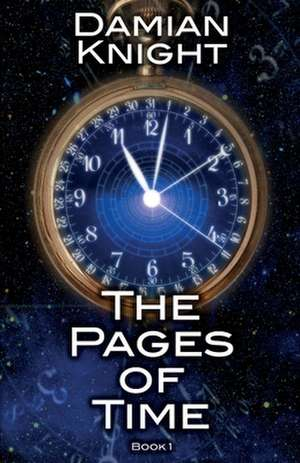The Pages of Time de Damian Knight