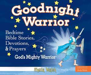 Good Night Warrior de Sheila Walsh