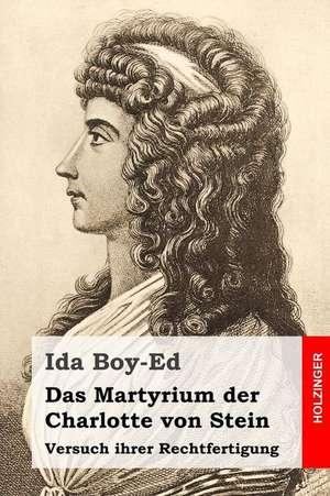 Das Martyrium Der Charlotte Von Stein de Ida Boy-Ed