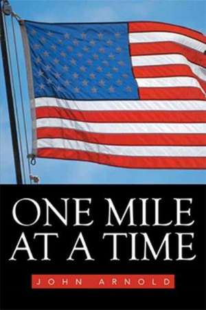One Mile at a Time de John Arnold