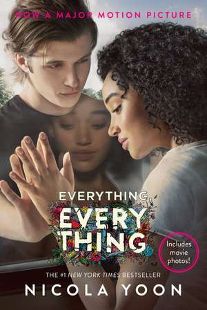 Everything, Everything Movie Tie-In Edition de Nicola Yoon
