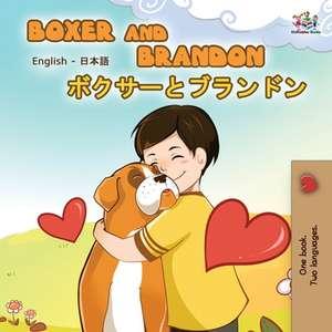 Boxer and Brandon (English Japanese Bilingual Book) de Kidkiddos Books