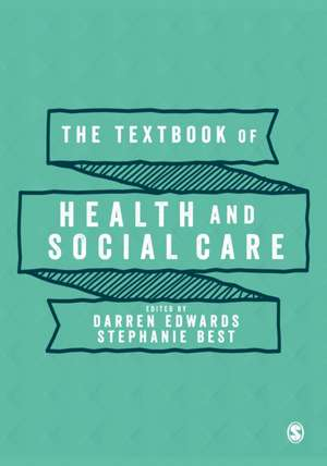 The Textbook of Health and Social Care de Darren J. Edwards