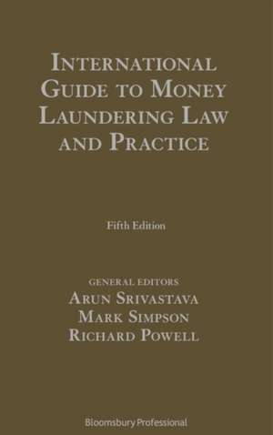 International Guide to Money Laundering Law and Practice de Arun Srivastava