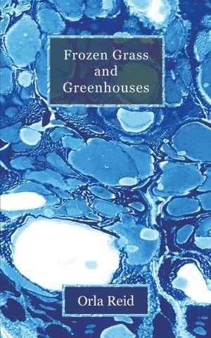 Frozen Grass and Greenhouses de Orla Reid