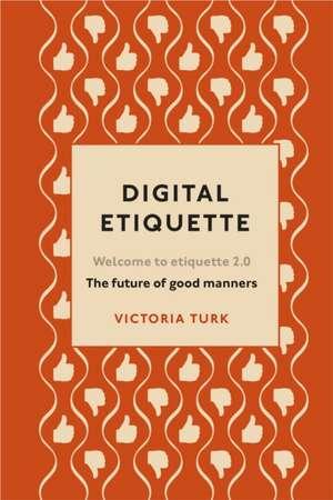 Digital Etiquette de Victoria Turk