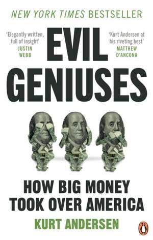 Evil Geniuses de Kurt Andersen