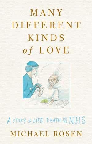 Rosen, M: Many Different Kinds of Love de Michael Rosen