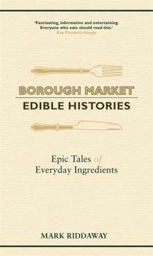 Riddaway, M: Borough Market: Edible Histories imagine