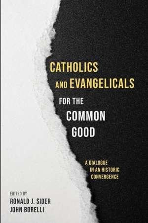 Catholics and Evangelicals for the Common Good de John Borelli