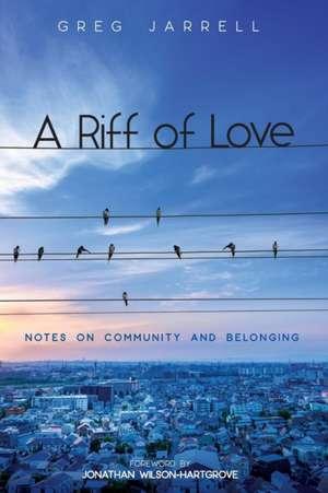 A Riff of Love de Greg Jarrell