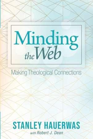 Minding the Web de Stanley Hauerwas