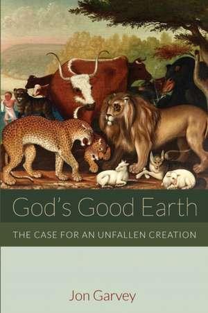 God's Good Earth de Jon Garvey
