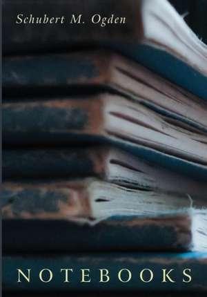 Notebooks de Schubert M. Ogden