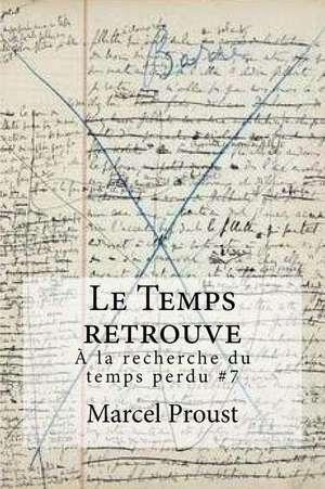 Le Temps Retrouve de Marcel Proust