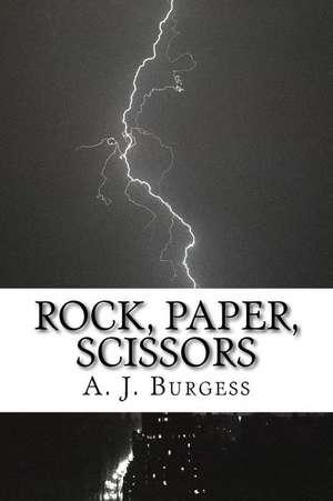 Rock, Paper, Scissors de A. J. Burgess