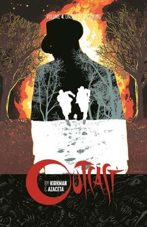 Outcast by Kirkman & Azaceta Volume 4 imagine