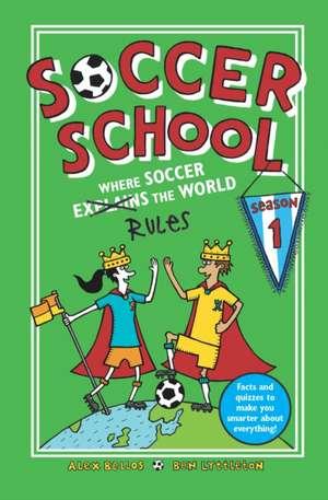 Soccer School Season 1: Where Soccer Explains (Rules) the World de Alex Bellos