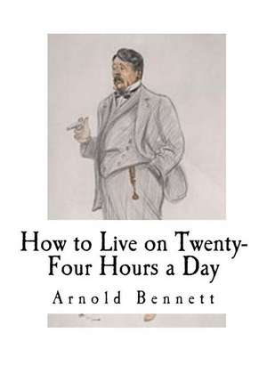 how to live arnold bennett