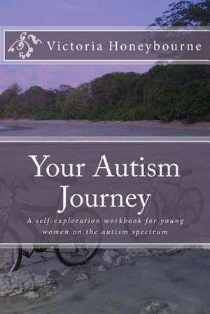 Your Autism Journey de Victoria Honeybourne