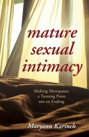 SEX AFTER MENOPAUSE REACHING de Maryann Karinch