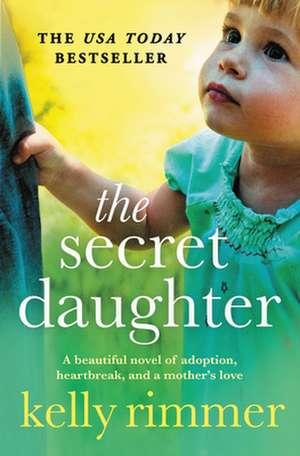 The Secret Daughter de Kelly Rimmer