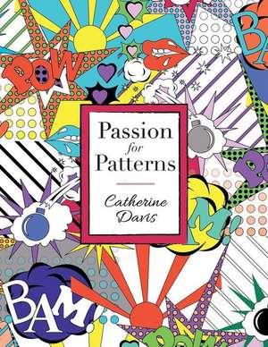 Passion for Patterns de Catherine Davis