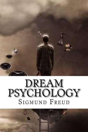 Dream Psychology Sigmund Freud de Sigmund Freud