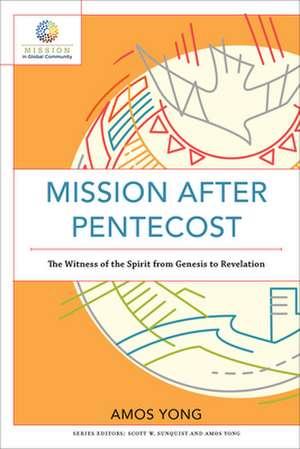Mission after Pentecost de Amos Yong