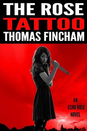The Rose Tattoo de Fincham, MR Thomas