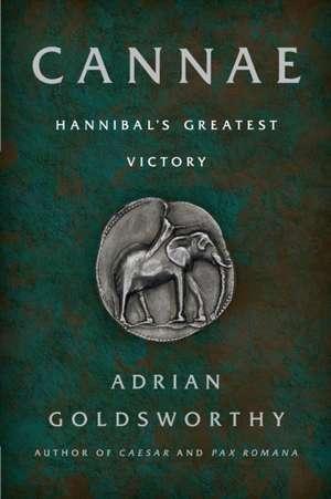 Cannae: Hannibal's Greatest Victory de Adrian Goldsworthy